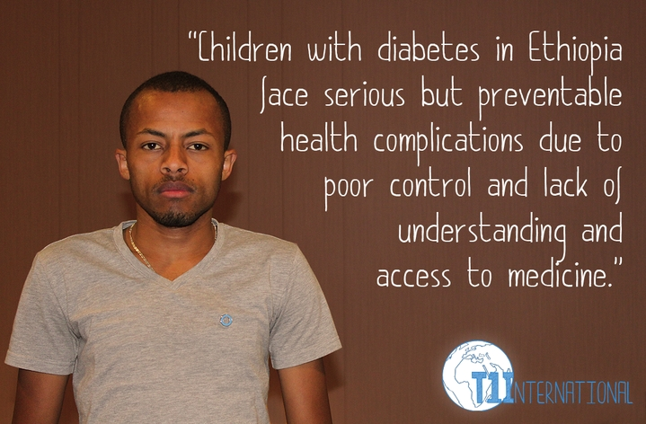 Tsegamlak in Ethiopia says: Children with diabetes in Ethiopia face serious but preventable health complications due to poor control and lack of understanding and access to medicine.