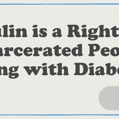 Insulin is a Right for Incarcerated People with Diabetes