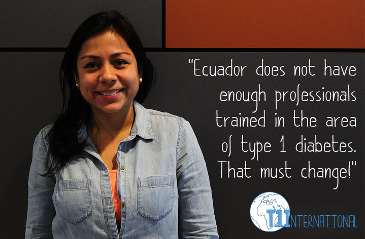 Andrea from Ecuador says: Ecuador does not have enough professionals trained in the area of type 1 diabetes. That must change!